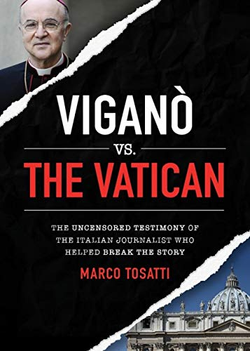 Vigano Vs the Vatican By Marco Tosatti