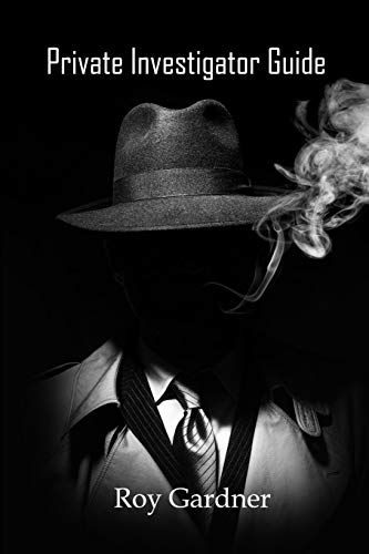 Private Investigator Guide By Roy Gardner
