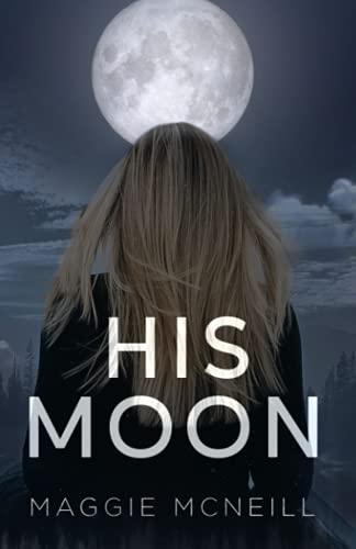 His Moon By Maggie McNeill