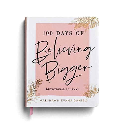 100 Days of Believing Bigger By Marshawn Evans Daniels