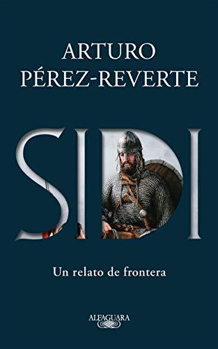 Sidi: Un Relato de Frontera /Sidi: A Story of Border Towns By Arturo Perez-Reverte