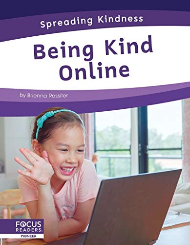 Spreading Kindness: Being Kind Online By Brienna Rossiter