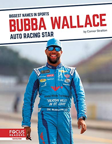 Biggest Names in Sports: Bubba Wallace: Auto Racing Star By Connor Stratton