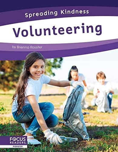 Spreading Kindness: Volunteering By Brienna Rossiter