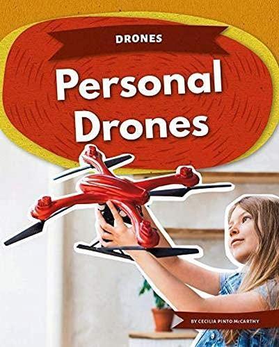 Drones: Personal Drones By Cecilia Pinto McCarthy