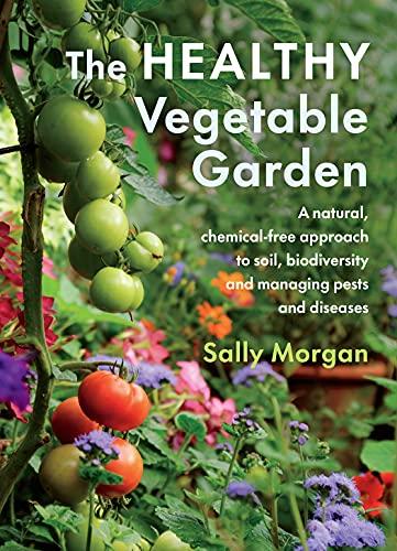 The Healthy Vegetable Garden By Sally Morgan