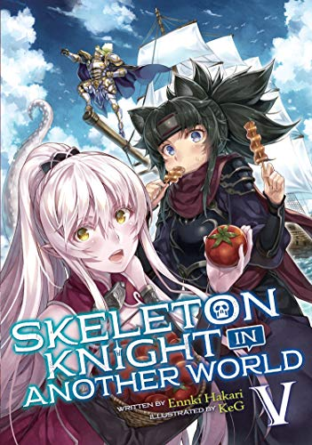 Skeleton Knight in Another World (Light Novel) Vol. 5 By Ennki Hakari