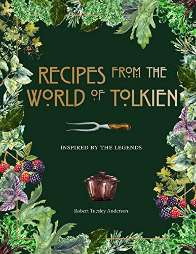 Recipes from the World of Tolkien By Robert Tuesley Anderson