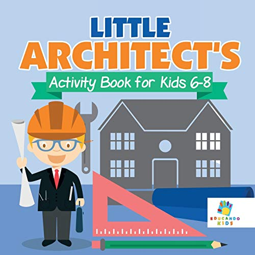 Little Architect's Activity Book for Kids 6-8 By Educando Kids