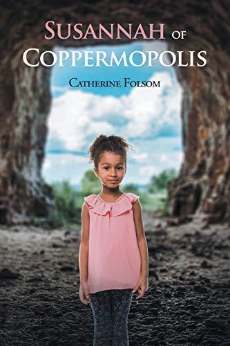 Susannah of Coppermopolis By Catherine Folsom