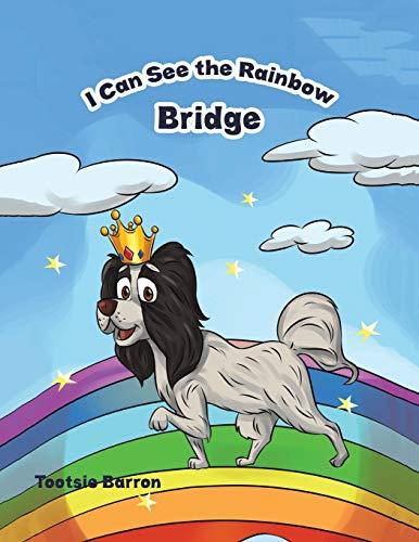 I Can See the Rainbow Bridge By Tootsie Barron
