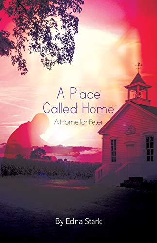 A Place Called Home By Edna Stark