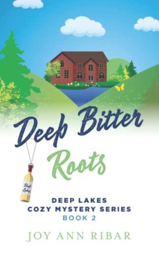 Deep Bitter Roots By Joy Ann Ribar