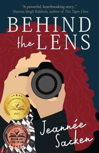 Behind the Lens By Jeannee Sacken