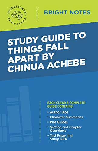 Study Guide to Things Fall Apart by Chinua Achebe By Intelligent Education