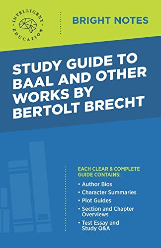 Study Guide to Baal and Other Works by Bertolt Brecht By Intelligent Education