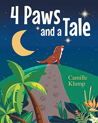 Four Paws and a Tale By Camille Klump