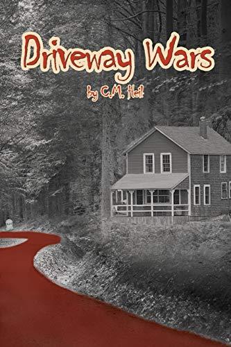 Driveway Wars By C M Heil