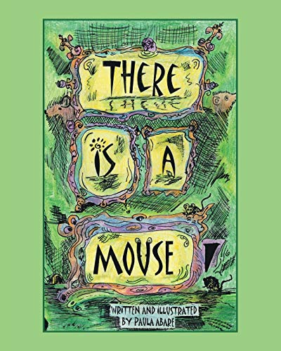 There is a Mouse By Paula Abare