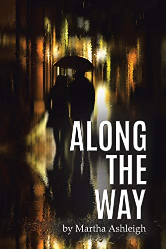 Along the Way By Martha Ashleigh