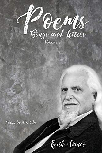 Poems, Songs and Letters By Keith Vance