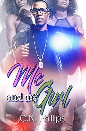 Me And My Girl By C. N. Phillips