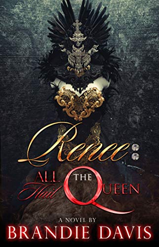Renee: All Hail The Queen By Brandie Davis