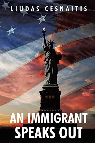 An Immigrant Speaks Out By Liudas Cesnaitis
