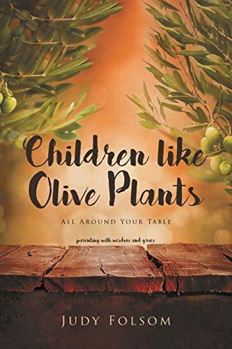 Children like Olive Plants By Judy Folsom