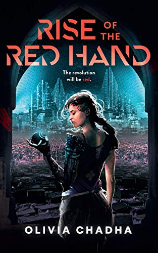 Rise of the Red Hand, Volume 1 By Olivia Chadha