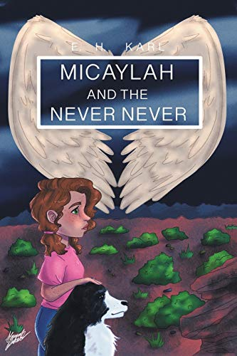 Micaylah and the Never Never By E H Karl