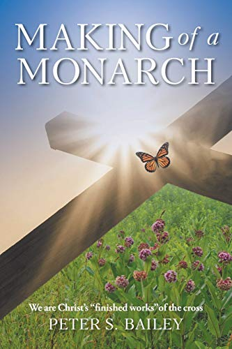 Making of a Monarch By Peter S Bailey