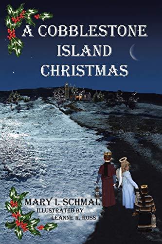 A Cobblestone Island Christmas By Mary I Schmal