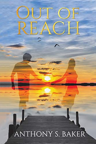 Out of Reach By Anthony S Baker