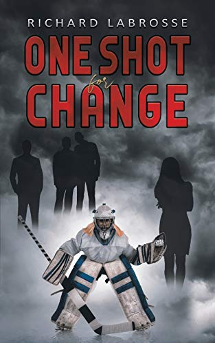One Shot for Change By Richard Labrosse