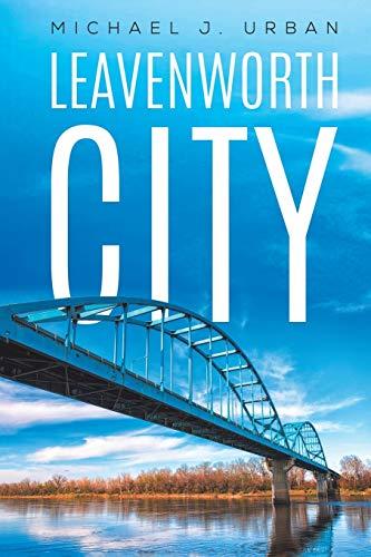 Leavenworth City By Michael J Urban