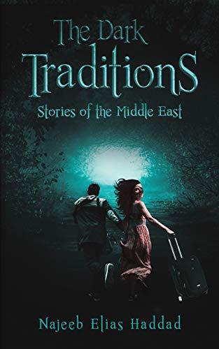 The Dark Traditions By Najeeb Elias Haddad