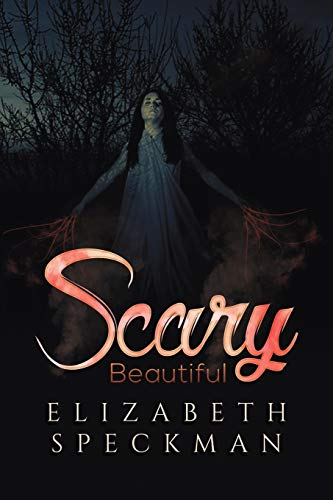 Scary Beautiful By Elizabeth Speckman