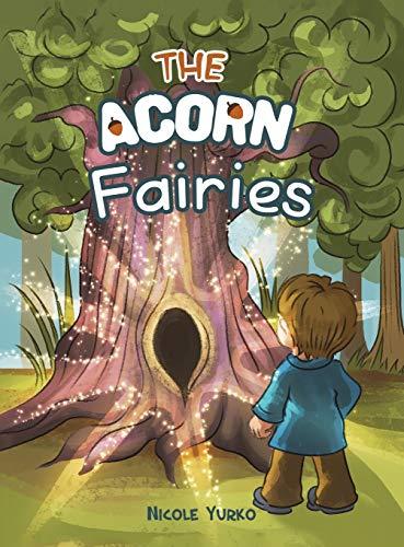 The Acorn Fairies By Nicole Yurko