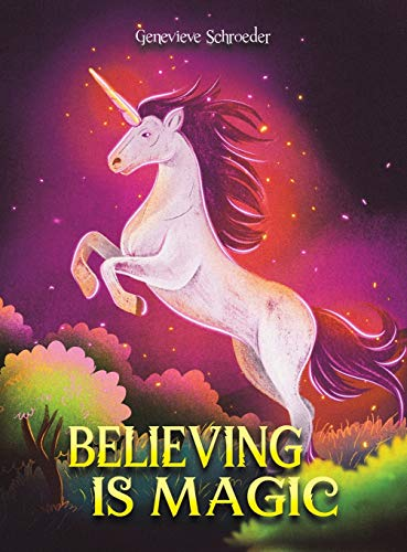 Believing is Magic By Genevieve Schroeder