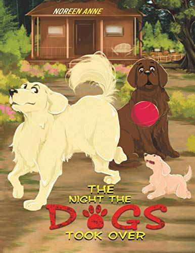 The Night the Dogs Took Over By Noreen Anne