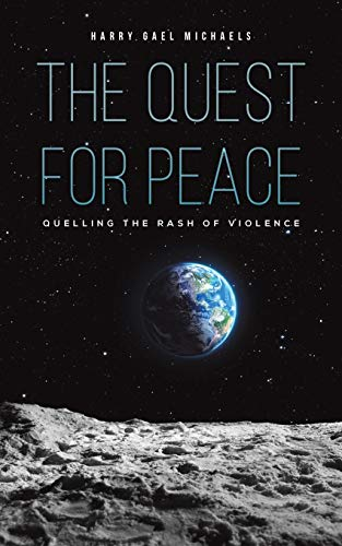 The Quest for Peace By Harry Gael Michaels