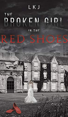 The Broken Girl in the Red Shoes By Lkj