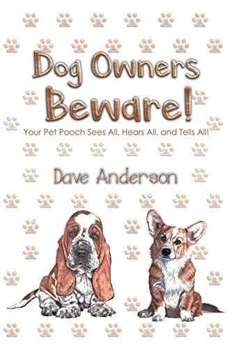 Dog Owners Beware! By Dave Anderson