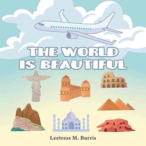 The World Is Beautiful By Leetress M Burris