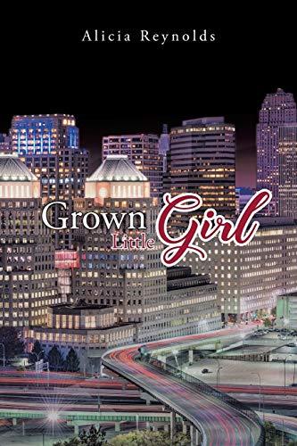 Grown Little Girl By Alicia Reynolds