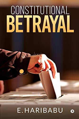 Constitutional Betrayal By E Haribabu