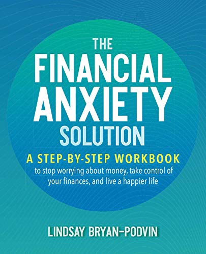 The Financial Anxiety Solution By Lindsay Bryan-Podvin
