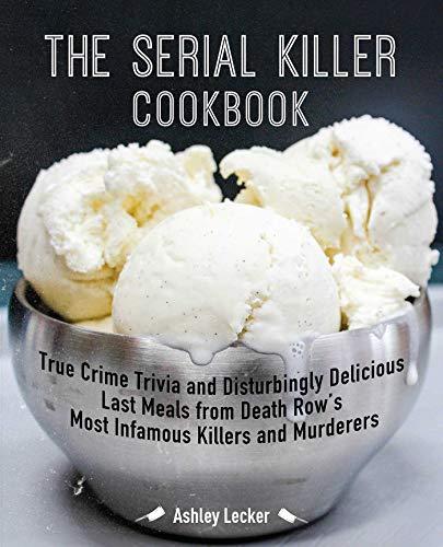 The Serial Killer Cookbook von Ashley Lecker