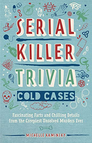 Serial Killer Trivia: Cold Cases By Michelle Kaminsky